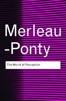 The World of Perception By Merleau-Ponty, Maurice/ Davis, Oliver (TRN)/ Menase, Stephanie (FRW)/ Baldwin, Thomas (INT)