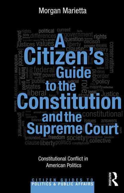 A Citizen-�s Guide to the Constitution and the Supreme Court By Marietta, Morgan