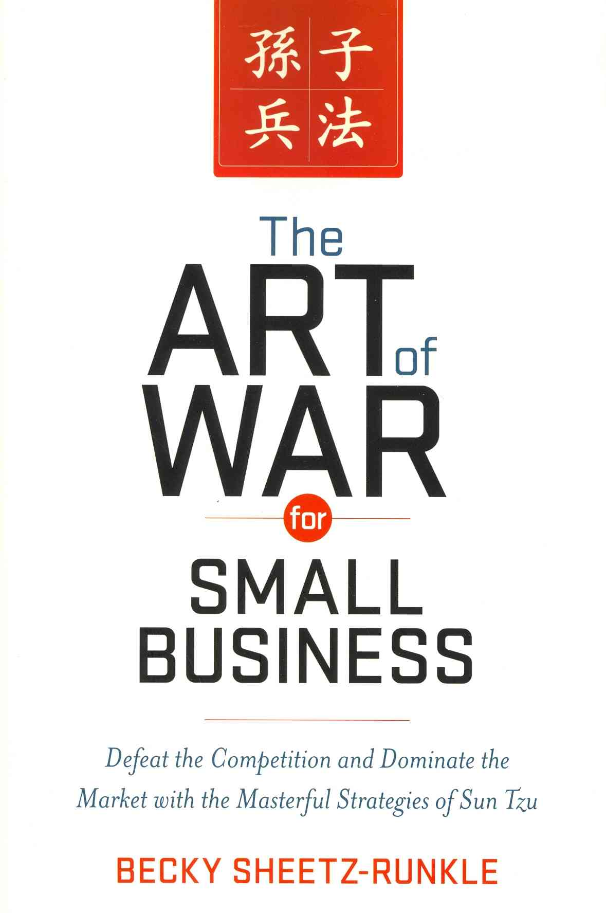 The Art of War for Small Business By Sheetz-runkle, Becky