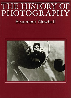 The History of Photography By Newhall, Beaumont