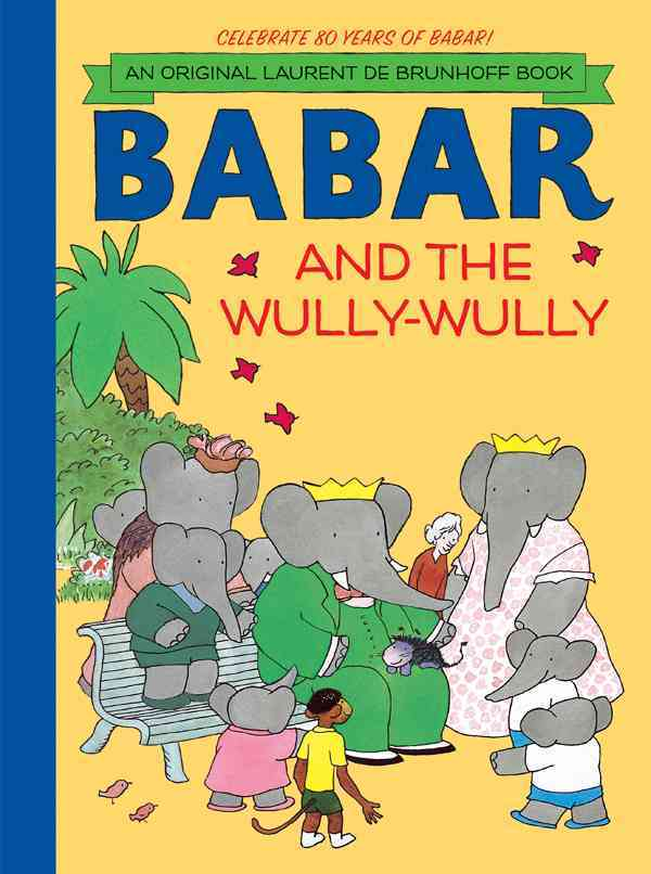 Babar and the Wully-Wully By Brunhoff, Laurent de